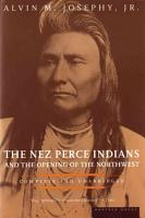 The Nez Perce Indians and the Opening of the Northwest PDF