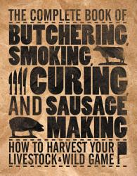 The Complete Book Of Butchering Smoking Curing And Sausage Making Book PDF