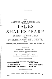 The Oxford and Cambridge edition of Tales from Shakespeare, by C. and M. Lamb (selection) ed. by S. Wood and A.J. Spilsbury: Volume 1
