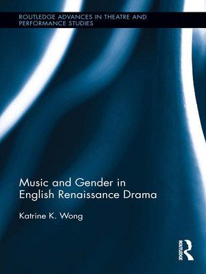 Music and Gender in English Renaissance Drama PDF