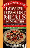 60 Days of Low fat  Low cost Meals in Minutes