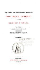 Gesta regum anglorum atque historia novella: Volume 2
