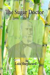 The Sugar Doctor: The Story of Dr Alexander Skinner