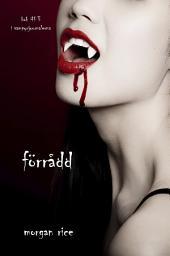 Förrådd (Bok #3 i Vampyrjournalerna)