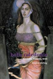 Bella Caledonia: Woman, Nation, Text