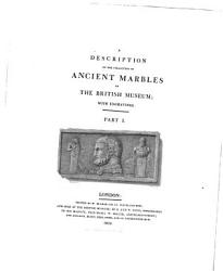 A description of the collection of ancient marbles in the British Museum PDF