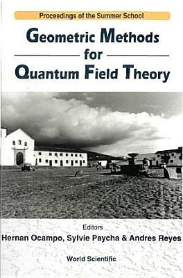 Geometric Methods for Quantum Field Theory PDF