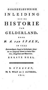 Oordeelkundige inleiding tot de historie van Gelderland, in 1795: Volume 1