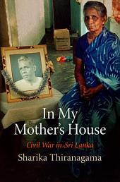 In My Mother's House: Civil War in Sri Lanka