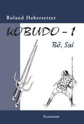 Kobudo 1: Bo, Sai