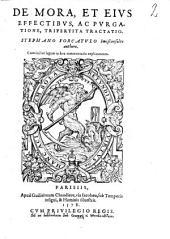 De mora et eius effectibus ac purgatione ... tractatio