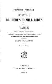 Epistolae de rebus familiaribus et variae, tum quae adhuc tum quae nondum editae: familiarum scilicet libri XXIIII.