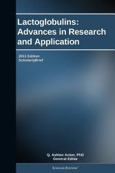 Lactoglobulins  Advances in Research and Application  2011 Edition PDF