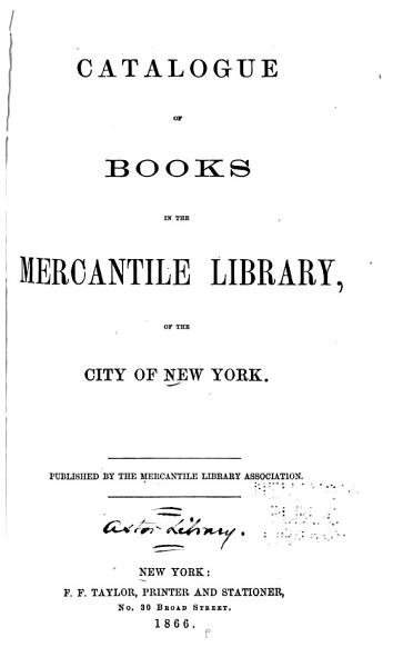 Download Catalogue of Books in the Mercantile Library  of the City of New York Book