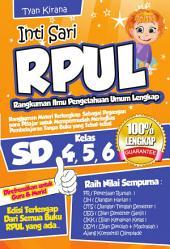 Intisari RPUL SD kelas 4, 5, 6: Rangkuman Ilmu Pengetahuan Umum Lengkap