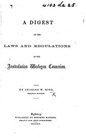 A Digest of the Laws and Regulations of the Australasian Wesleyan Connexion