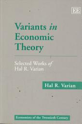 Variants in Economic Theory: Selected Works of Hal R. Varian