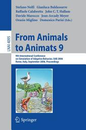 From Animals to Animats 9: 9th International Conference on Simulation of Adaptive Behavior, SAB 2006, Rome, Italy, September 25-29, 2006, Proceedings