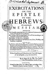 Exercitations on the Epistle to the Hebrews, Also Concerning the Messiah