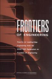 Frontiers of Engineering: Reports on Leading-Edge Engineering from the 2002 NAE Symposium on Frontiers of Engineering