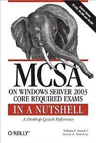 MCSA on Windows Server 2003 Core Exams in a Nutshell PDF