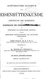 Die Metallurgie: Gewinnung und Verarbeitung der Metalle und ihrer Legirungen, in praktischer und theoretischer, besonders chemischer Beziehung, Band 2,Ausgabe 1