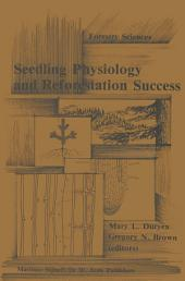 Seedling physiology and reforestation success: Proceedings of the Physiology Working Group Technical Session