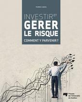 Investir et gérer le risque: Comment y parvenir?