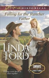 Falling for the Rancher Father: A Single Dad Romance