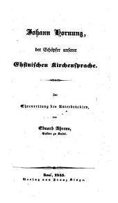 Johann Hornung der Schöpfer unserer Ehstnischen Kirchensprache