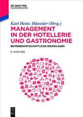 Management in der Hotellerie und Gastronomie: Betriebswirtschaftliche Grundlagen, Ausgabe 9