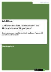 Arthur Schnitzlers 'Traumnovelle' und Heinrich Manns 'Pippo Spano': Untersuchungen zum Fin de Siècle und dem Frauenbild der Jahrhundertwende