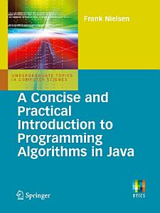 A Concise and Practical Introduction to Programming Algorithms in Java PDF