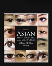 Asian Blepharoplasty and the Eyelid Crease E-Book: Edition 3