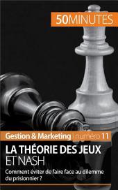 La théorie des jeux et Nash: Comment éviter de faire face au dilemme du prisonnier ?