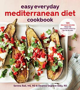 Easy Everyday Mediterranean Diet Cookbook Book