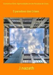 Economia E Êxito. Oportunidades Em Um Paradoxo De Crises