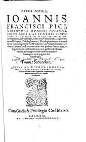 Joannis Pici Opera omnia et Joannis Franc. Pici opera in volumine secundo: Volume 2