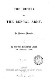 The mutiny of the Bengal army, by one who has served under sir Charles Napier [G.B. Malleson].