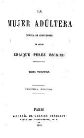 La mujer adúltera: novéla de costumbres, Volumen 3