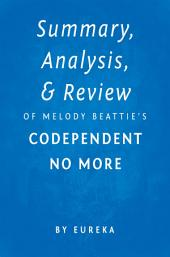 Summary, Analysis & Review of Melody Beattie's Codependent No More by Eureka