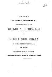 Parole recitate nella benedizione nuziale degli egregi sposi Giulio nob. Rinaldi e Luigia nob. Cezza il di 4 febbrajo 1871 dal cugino Alessandro Schiavo canonico ..