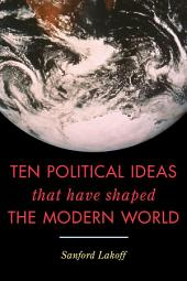 Ten Political Ideas that Have Shaped the Modern World