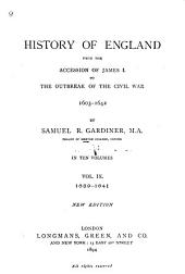 History of England from the Accession of James I. to the Outbreak of the Civil War, 1603-1642: Volume 9