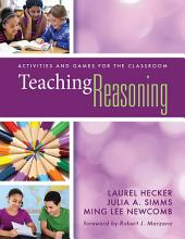 Teaching Reasoning: Activities and Games for the Classroom