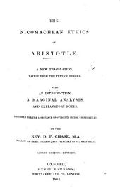 The Nicomachean Ethics of Aristotle. A New Translation ... By the Rev. D. P. Chase ... Second Edition, Revised