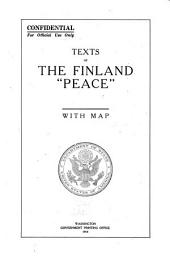"Texts of the Finland ""peace."": With Map"