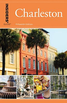 Insiders  Guide   to Charleston