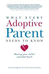 What Every Adoptive Parent Needs To Know Book PDF