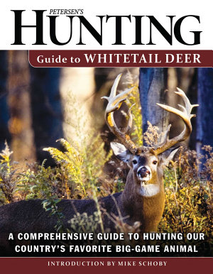 Petersen s Hunting Guide to Whitetail Deer
